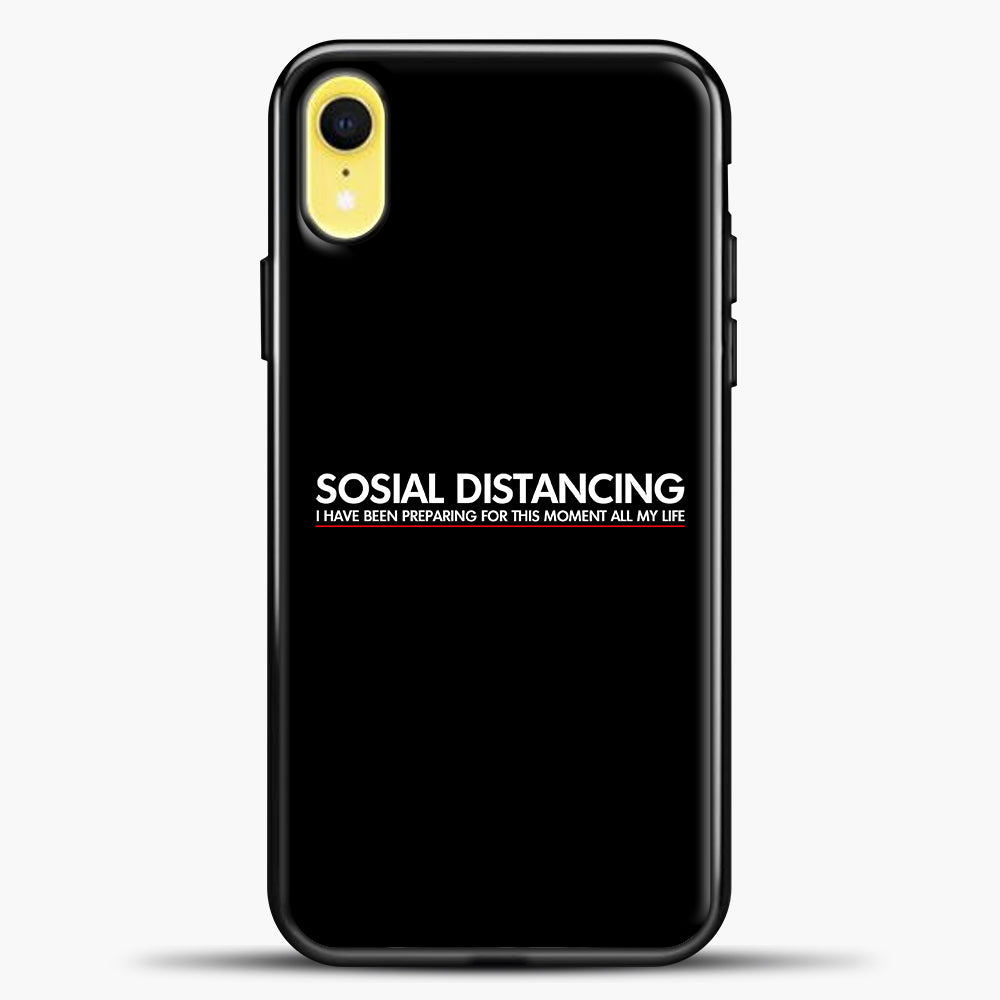 Sosial Distancing I Have Been Preparing For This Moment iPhone XR Case, Black Plastic Case | casedilegna.com