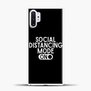 Sosial Distancing Mode On Samsung Galaxy Note 10 Plus Case, White Plastic Case | casedilegna.com