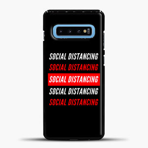 Sosial Distancing White Red Samsung Galaxy S10 Case, Black Plastic Case | casedilegna.com