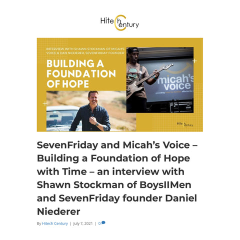 SevenFriday and Micah's Voice – Building a Foundation of Hope with Time – an interview with Shawn Stockman of BoysIIMen and SevenFriday founder Daniel Niederer
