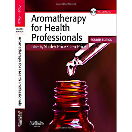 Aromatherapy for Health Professionals 4th ed.