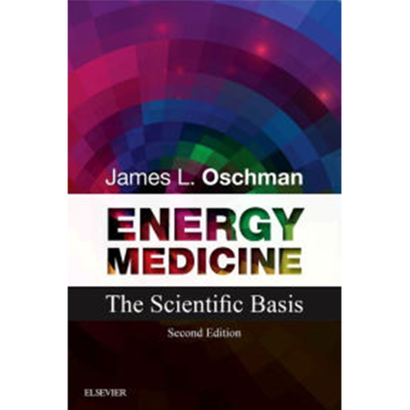 Energy Medicine: The Scientific Basis 2nd Ed.