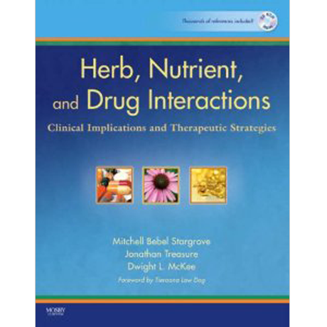 Herb, Nutrient, and Drug Interactions - Clinical Implications an