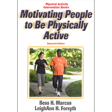 Motivating People to Be Physically Active, 2nd Ed