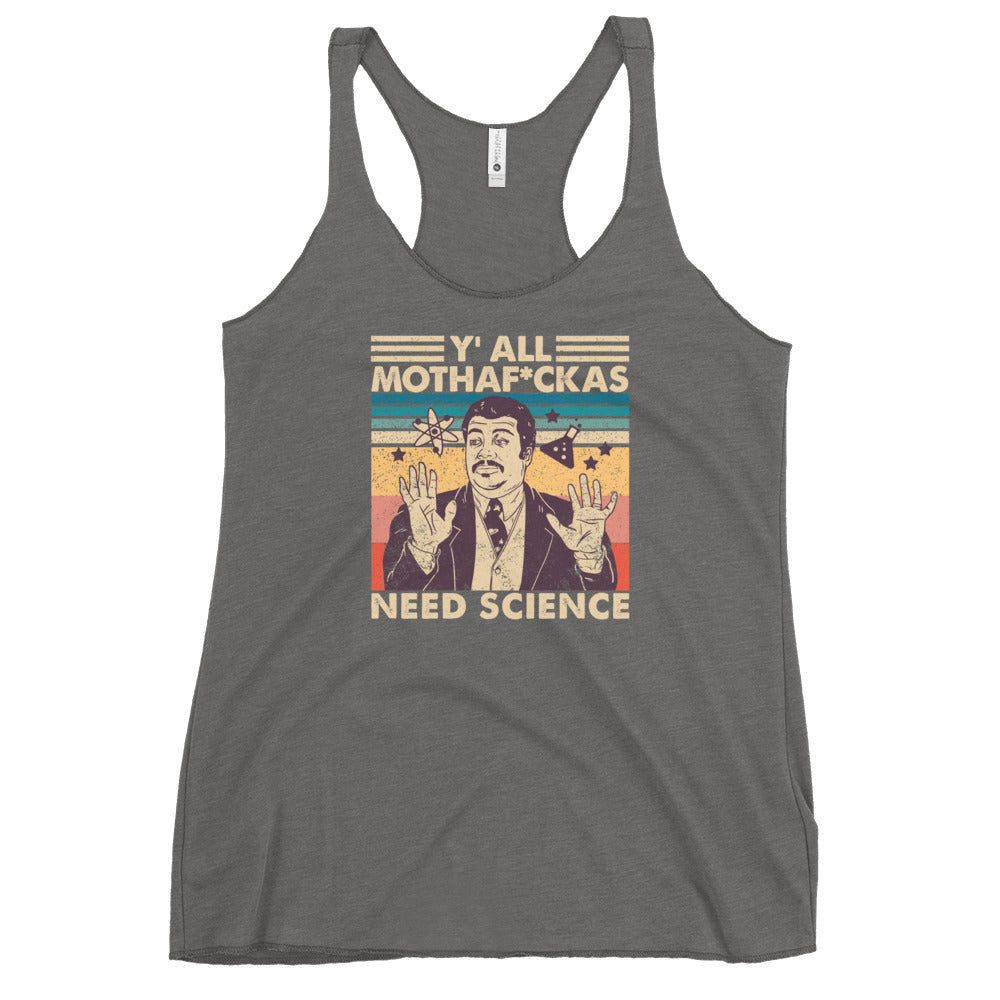 Y'all Need Science - Racerback Tank