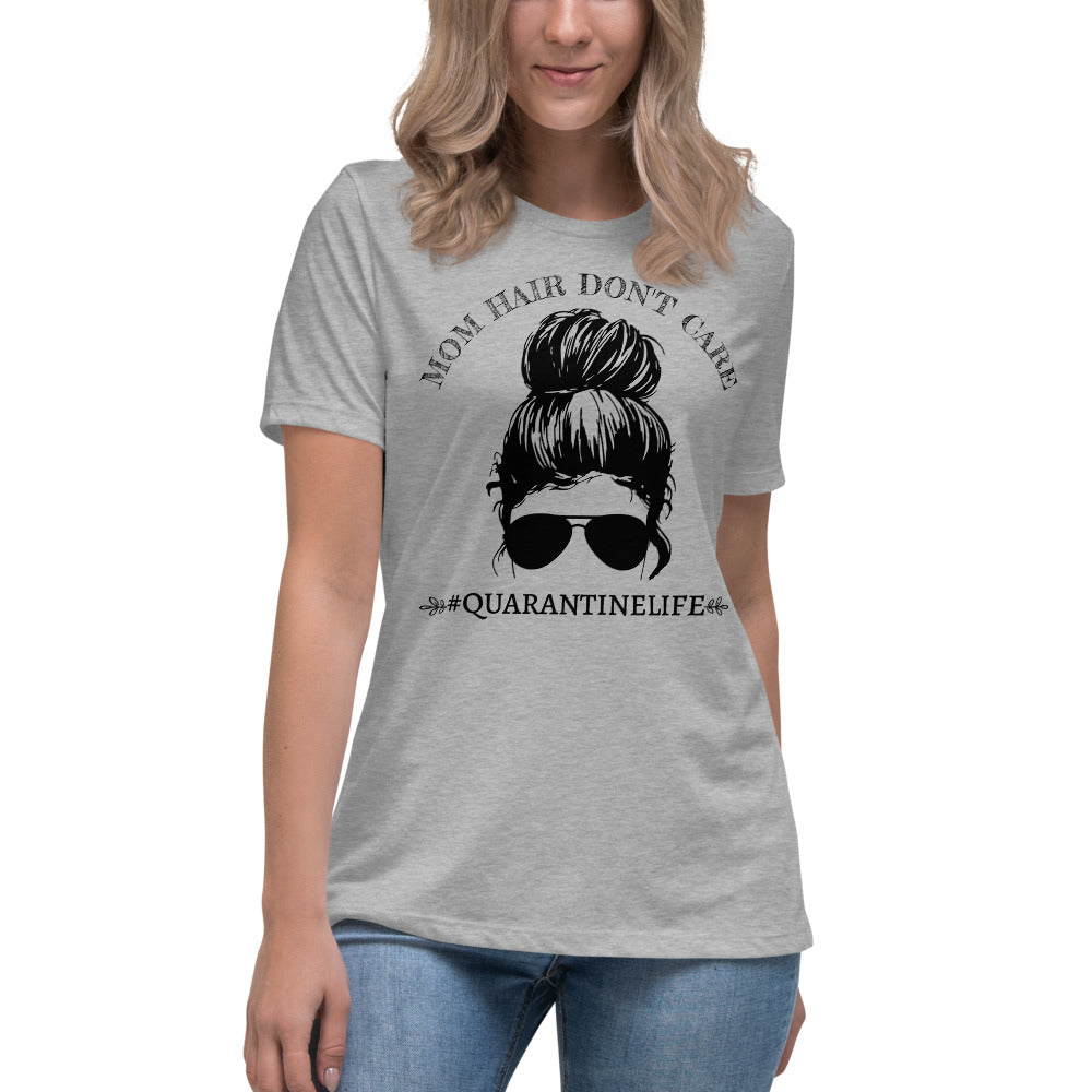 Mom Hair Don't Care - Women's Relaxed T-Shirt