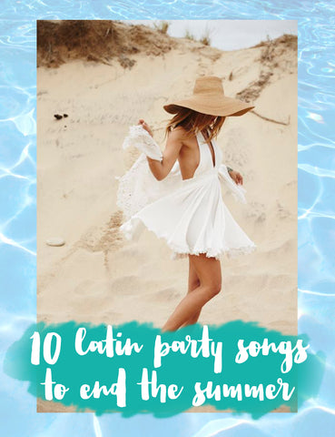 top 10 latin party songs to end the summer and dance a lot - ibiza passion blog - fashion bohemian trendy jewelry online store