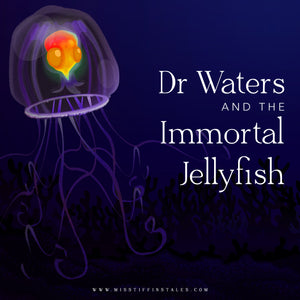 Dr Waters and the Immortal Jellyfish