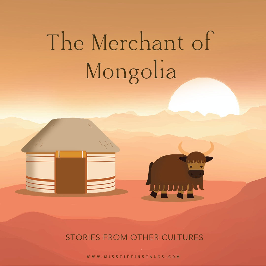The Merchant of Mongolia, Stories from other Cultures