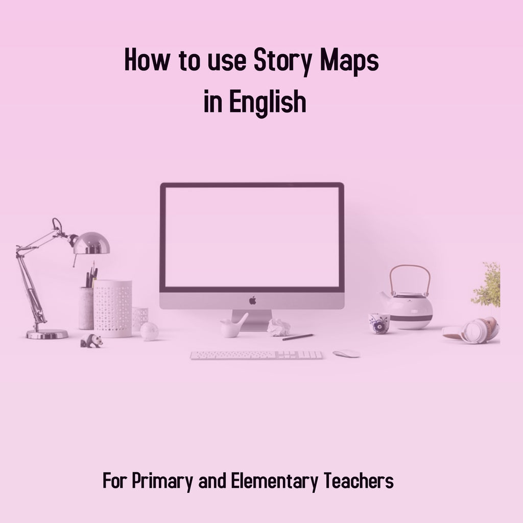 How to use Story Maps in English