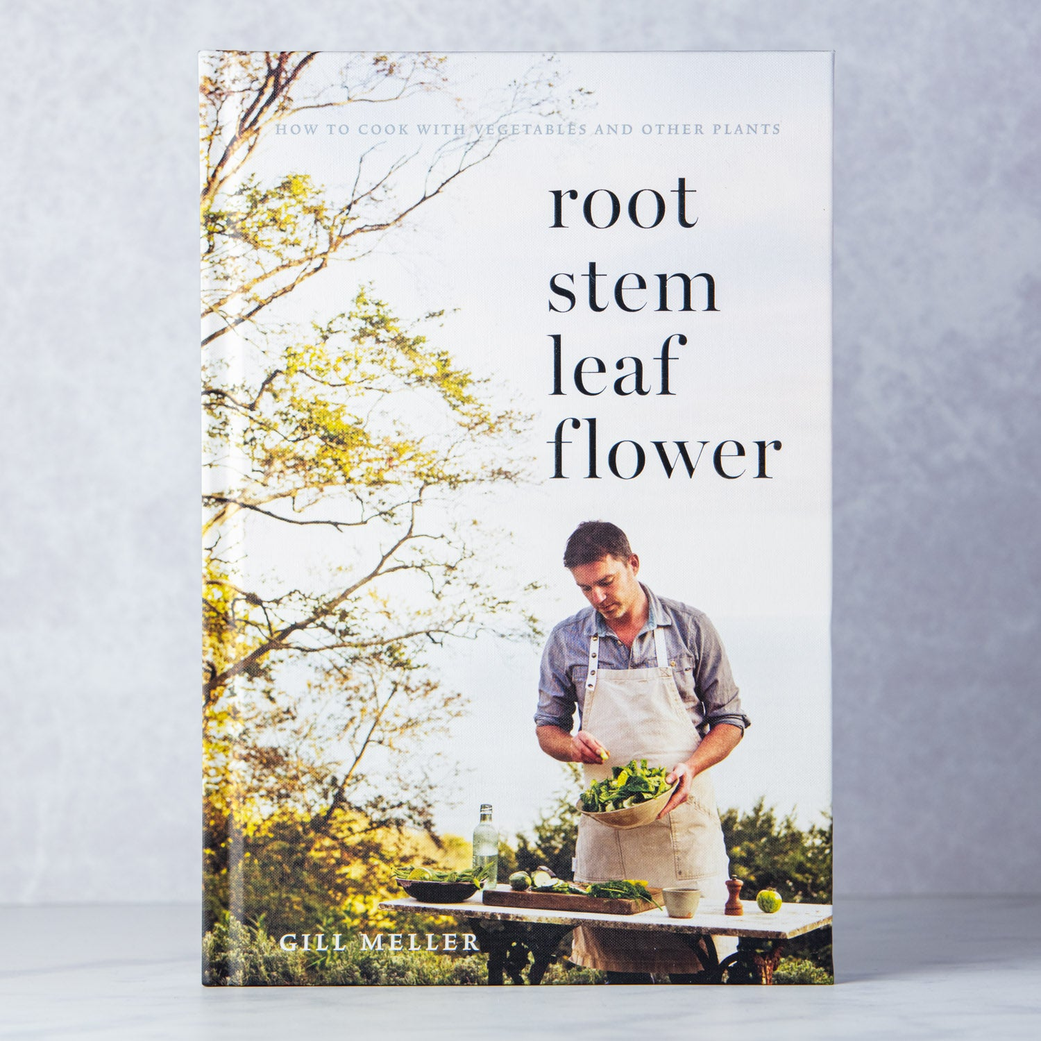 ROOT, STEM, LEAF FLOWER COOKBOOK