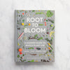 ROOT TO BLOOM BOOK
