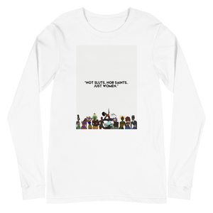 Not Sluts or Saints, Just Women  - Unisex Long Sleeve Tee - AllArtApparel