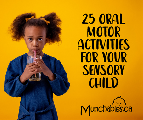 25 Oral Motor Activities for Sensory Children by Munchables