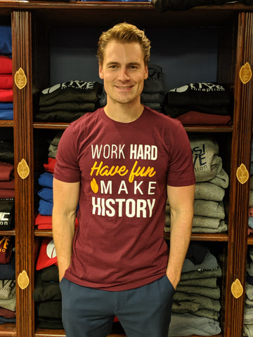 Work Hard, Have Fun, Make History Mens Burgundy T-shirt