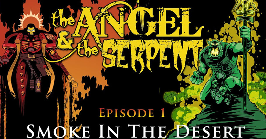 MiniWarGaming  Campaign - 'Serpents and Angels'