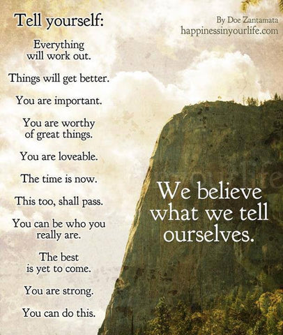 We Believe What We Tell Ourselves - Signed Inspirational Art Print 11x17