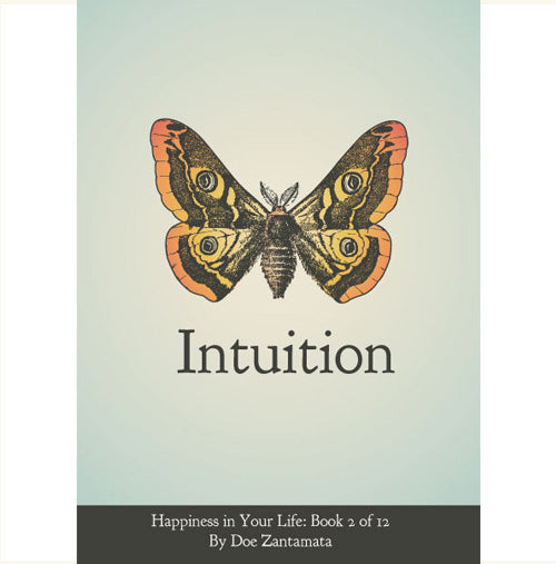 Happiness in Your Life - Book Two: Intuition by Doe Zantamata