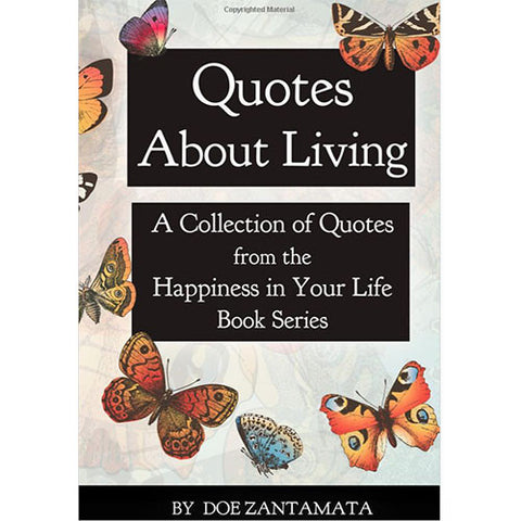 Quotes About Living - by Doe Zantamata