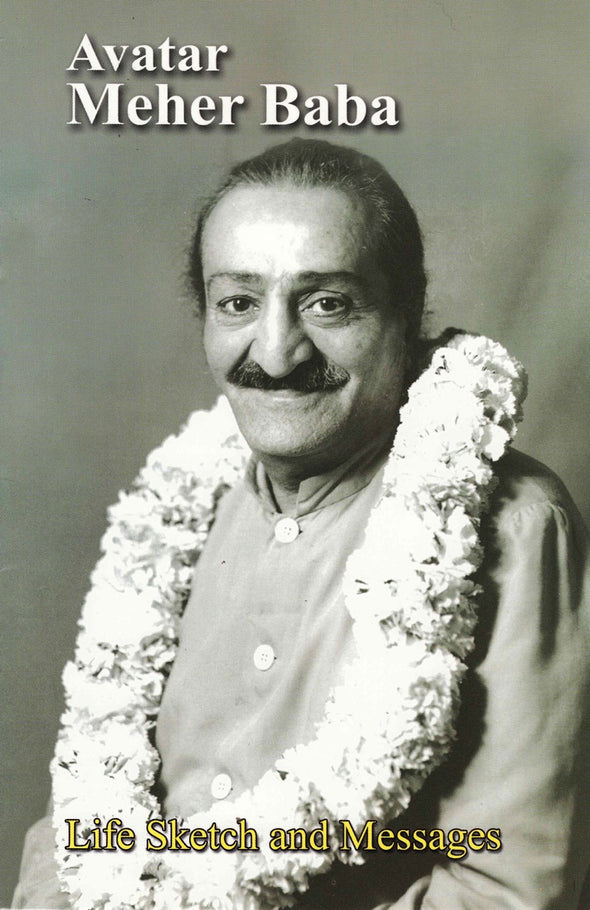 Avatar Meher Baba: Life sketch and messages