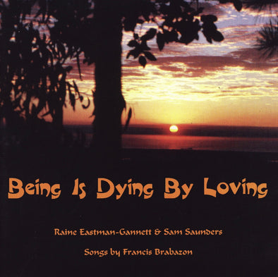 Being is Dying by Loving