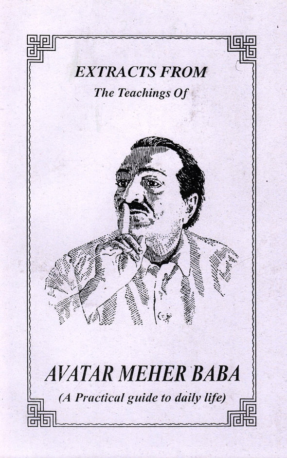 Extracts From The Teachings of Avatar Meher Baba