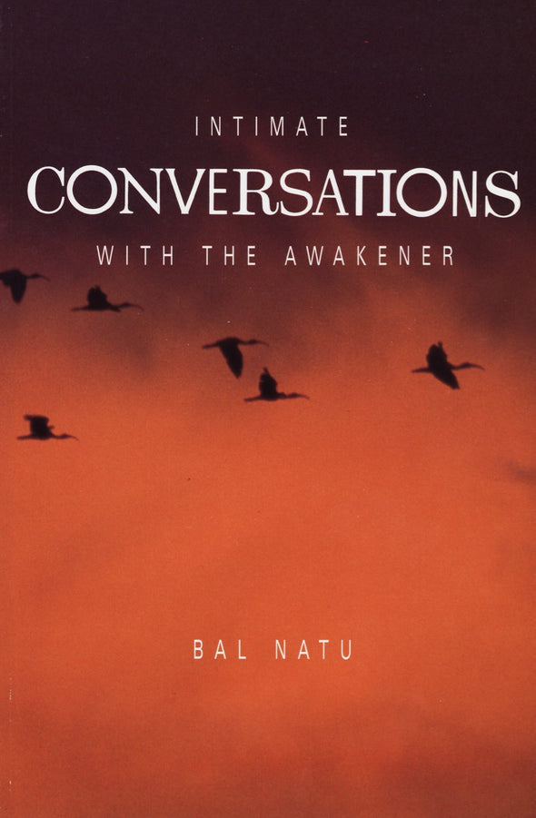 Intimate Conversations With The Awakener