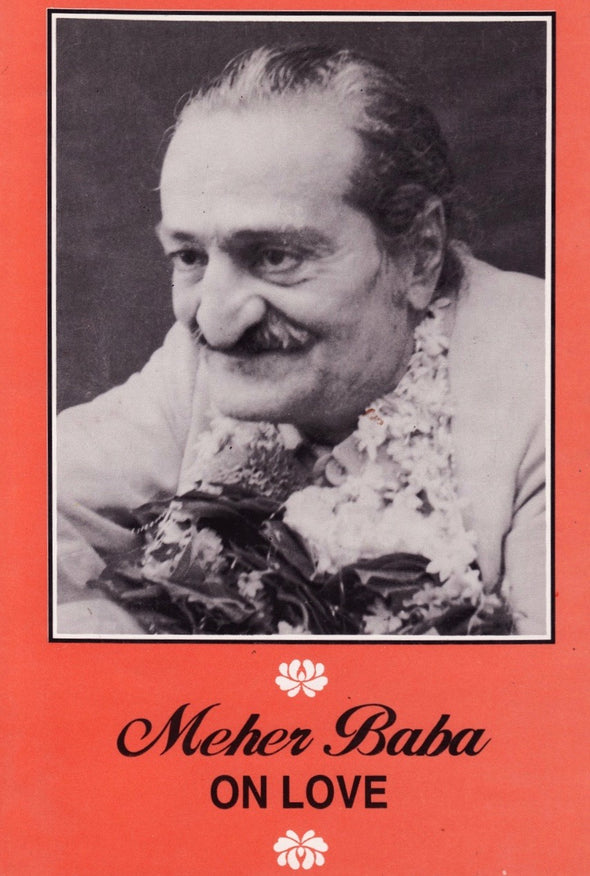 Meher Baba on Love