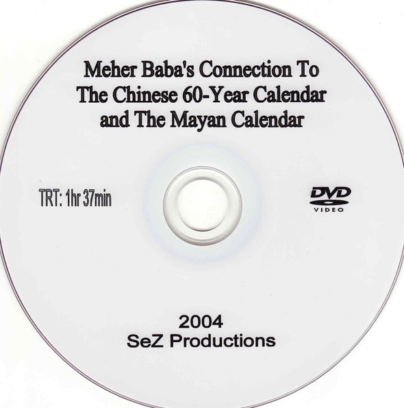 Meher Baba's Connection to the Chinese and Mayan Calendars
