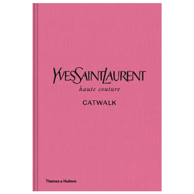 Yves Saint Laurent Catwalk - Complete Haute Couture Collections