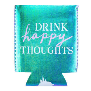 Drink Happy Thoughts Koozie by About Face Designs