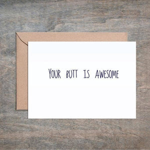Your Butt Is Awesome Card