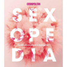 Load image into Gallery viewer, Cosmopolitan Sexopedia: Your Ultimate A to Z GT Getting it on