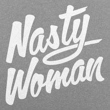 Load image into Gallery viewer, Nasty Woman T-Shirt