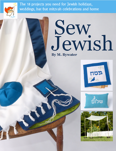 Sew Jewish: The 18 Projects You Need for Jewish Holidays, Weddings, Bar/Bat Mitzvah Celebrations and Home (PDF)