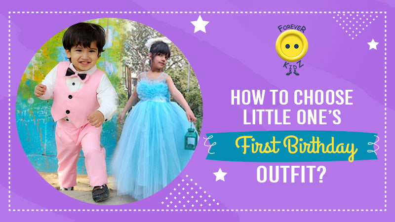 How To Choose Little One's First Birthday Outfit?