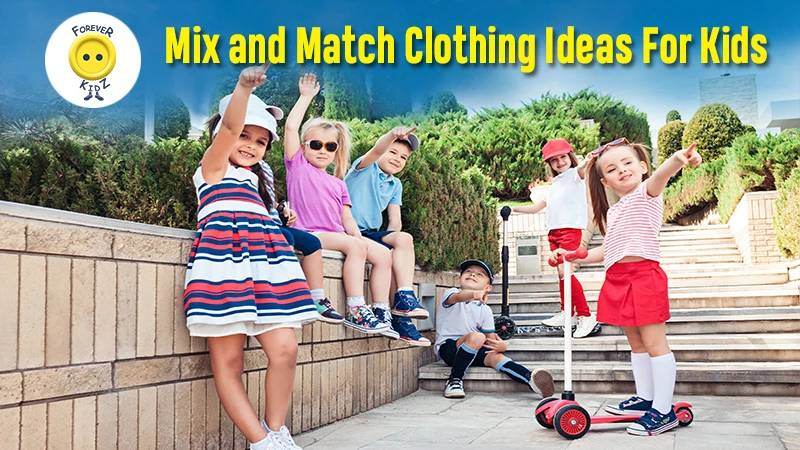 Mix and Match Clothing Ideas For Kids