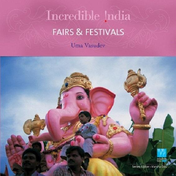 Fairs & Festivals (Incredible India) - Books - indic inspirations