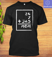 24+7+365=Mom T-Shirt Mother's Day Mom - Teetaho
