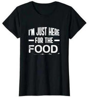 Im Just Here For The Food Funny Sarcastic Snacks T-Shirt - Teetaho
