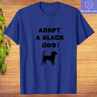 Adopt Black Dog T-Shirt, Top Gifts for Dog Lovers - Teetaho