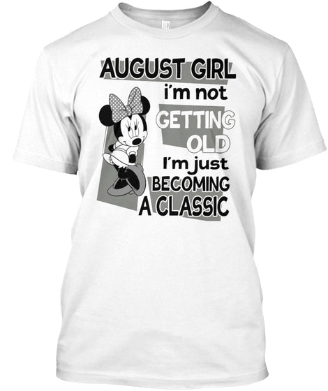 August Girl Not Getting Old T shirt