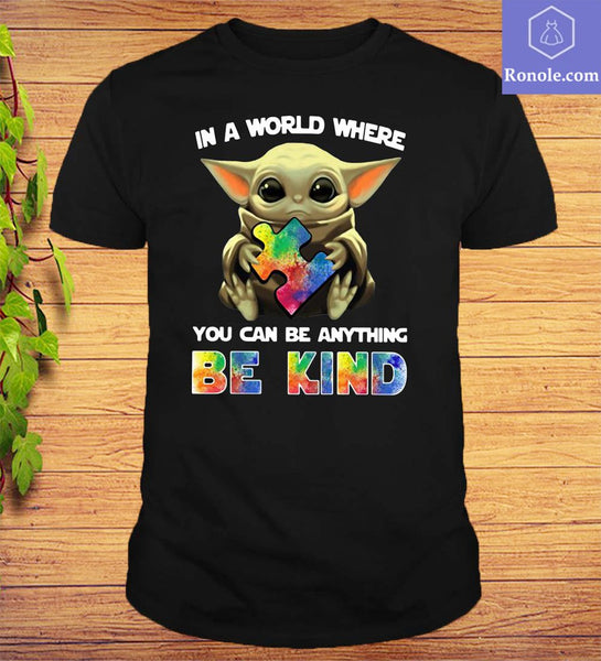 Baby Yoda In A World Where You Can Be Anything Be Kind T-Shirt - Teetaho