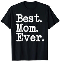 Best. Mom. Ever. Mother's Day Best Mom Ever T-Shirt - Teetaho