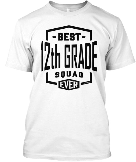 Best 12th Grade Squad Ever T shirt