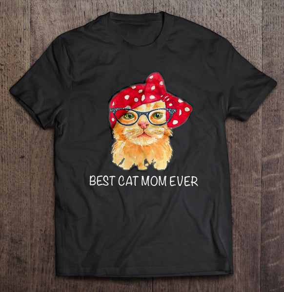 Best Cat Mom Ever ��� Black Version T-Shirt - Teetaho