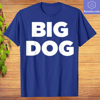 Big Dog T-shirt - Awesome Cool Funny Big Dog T-Shirt, Top Gifts for Dog Lovers, Animal Shirts, Pet Shirts, Birthday Gift - Teetaho