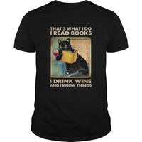 Black Cat Thats What I Do I Read Books I Drink Wine And I Know Things T-shirt