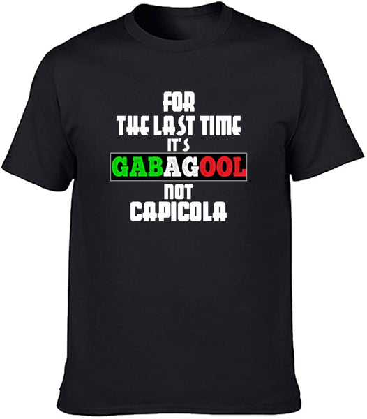 For the Last Time It's Gabagool Not Capicola T-shirt