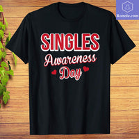 Funny Valentines Day T-Shirt for Singles - Singles Awareness - Teetaho